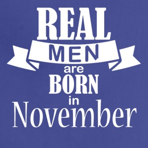 Real men are born in November - Adjustable Apron