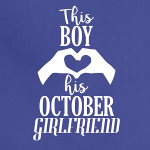 This Boy loves his October Girlfriend - Adjustable Apron