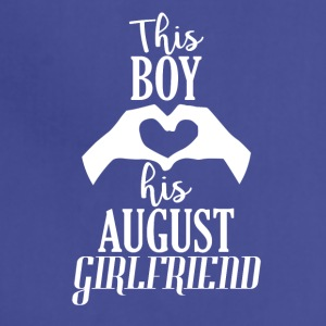 This Boy loves his August Girlfriend - Adjustable Apron