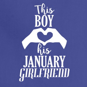 This Boy loves his January Girlfriend - Adjustable Apron
