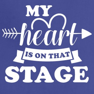 My heart is on that stage - Adjustable Apron