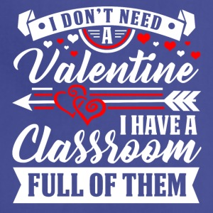 Valentine - Teacher - Classroom T-Shirt and Hoodie - Adjustable Apron