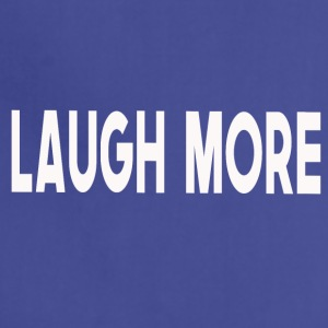 Laugh more! - Adjustable Apron