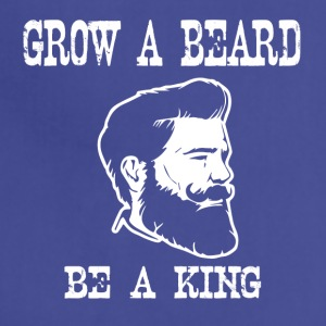 grow a beard be a king - Adjustable Apron