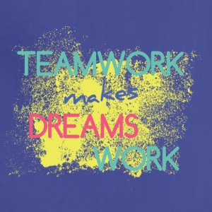 Teamwork Makes Dreams Work - Adjustable Apron