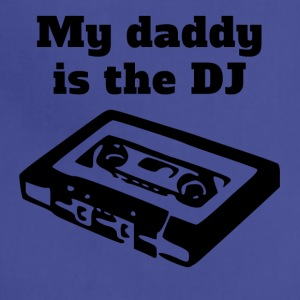 My Daddy Is The DJ - Adjustable Apron