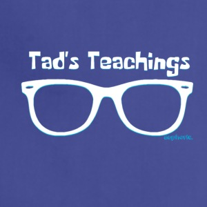 Tad's Teachings Tee - Adjustable Apron