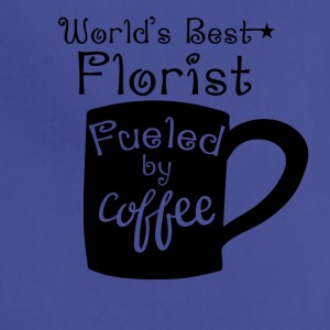 World's Best Florist Fueled By Coffee - Adjustable Apron
