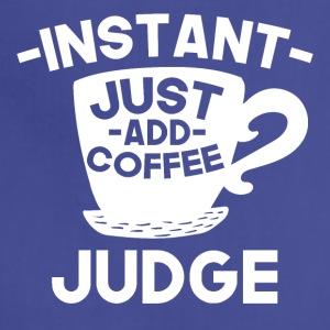 Instant Judge Just Add Coffee - Adjustable Apron