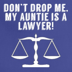 Don't Drop Me My Auntie Is A Lawyer - Adjustable Apron