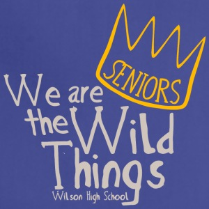 SENIORS We are the Wild Things Wilson High School - Adjustable Apron