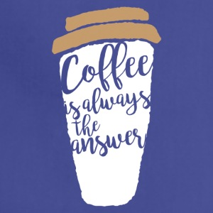 Coffee is allways the answer - Adjustable Apron