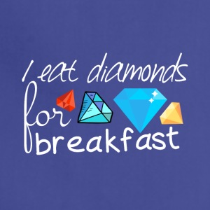 I eat diamonds for breakfast - Adjustable Apron