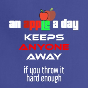 An apple a day keeps anyone away if you throw it - Adjustable Apron