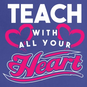 Teacher! Passion! With heart! - Adjustable Apron