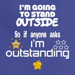 I am outstanding - Adjustable Apron