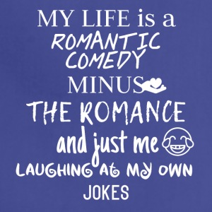 My life is a romantic comedy - Adjustable Apron