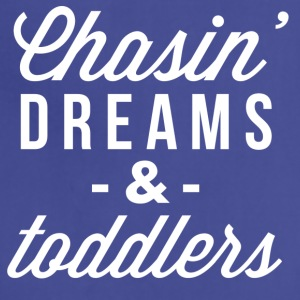 Chasin' dreams and toddlers - Adjustable Apron
