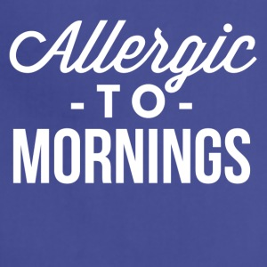 Allergic to Mornings - Adjustable Apron