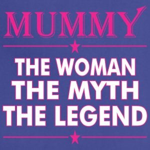 Mummy The Woman The Myth The Legend - Adjustable Apron