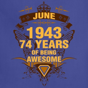 June 1943 74 Years of Being Awesome - Adjustable Apron