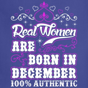 Real Women Are Born In December - Adjustable Apron