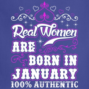 Real Women Are Born In January - Adjustable Apron