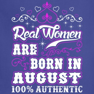 Real Women Are Born In August - Adjustable Apron