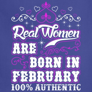 Real Women Are Born In February - Adjustable Apron