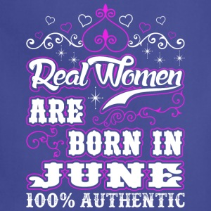 Real Women Are Born In June - Adjustable Apron
