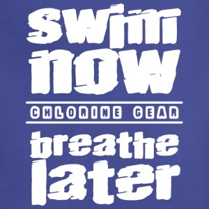swim now breathe later - Adjustable Apron