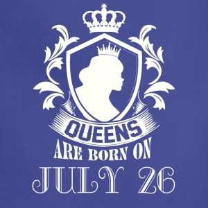 Queens are born on July 26 - Adjustable Apron