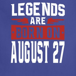 Legends are born on August 27 - Adjustable Apron