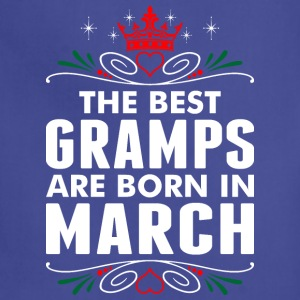 The Best Gramps Are Born In March - Adjustable Apron