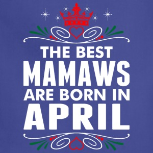The Best Mamaws Are Born In April - Adjustable Apron