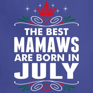 The Best Mamaws Are Born In July - Adjustable Apron