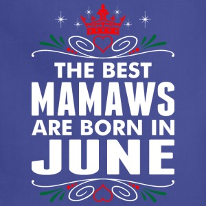 The Best Mamaws Are Born In June - Adjustable Apron