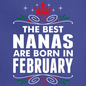 The Best Nanas Are Born In February - Adjustable Apron