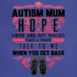 AUTISM MUM HOPE WHEN YOU GET BACK - Adjustable Apron