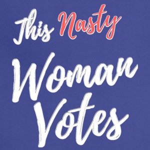 This Nasty Woman Votes to DUMP Trump - Adjustable Apron