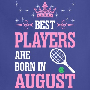 Best Players Are Born In August - Adjustable Apron