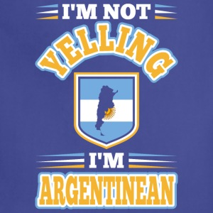 Im Not Yelling Im Argentinean - Adjustable Apron