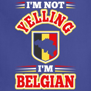 Im Not Yelling Im Belgian - Adjustable Apron