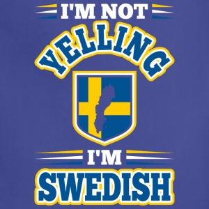 Im Not Yelling Im Swedish - Adjustable Apron