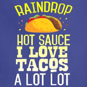 Raindrop Hot Sauce I Love Tacos A Lot - Adjustable Apron