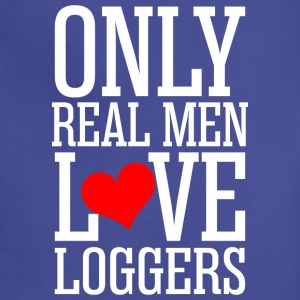 Only Real Men Love Loggers - Adjustable Apron