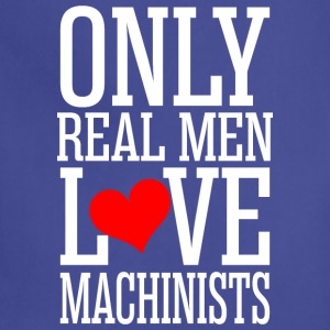 Only Real Men Love Machinists - Adjustable Apron