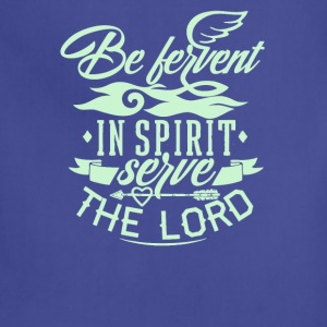 Be fervent in spirit serve the lord - Adjustable Apron