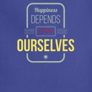 Happiness depends upon ourselves - Adjustable Apron