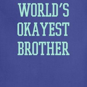 Worlds Okayest Brother - Adjustable Apron